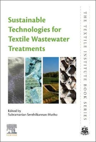 Sustainable Technologies for Textile Wastewater Treatments - Subramanian Senthilkannan Muthu