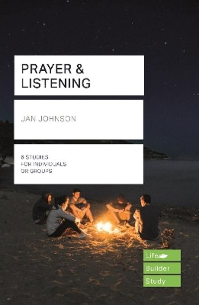 Prayer and Listening (Lifebuilder Bible Studies) - Jan Johnson
