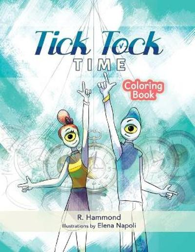 Tick, Tock, TIME Coloring Book - Russ Hammond