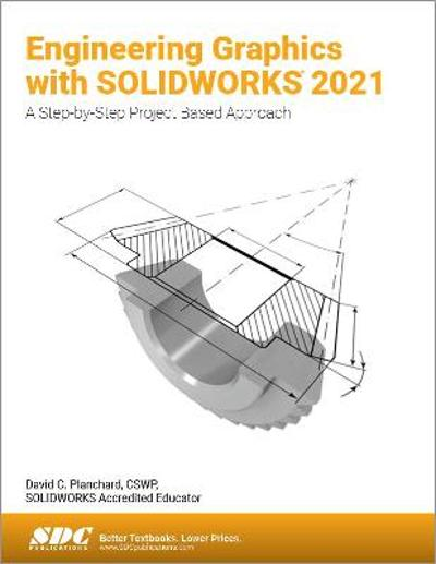 Engineering Graphics with SOLIDWORKS 2021 - David C. Planchard