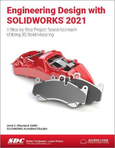 Engineering Design with SOLIDWORKS 2021 - David C. Planchard