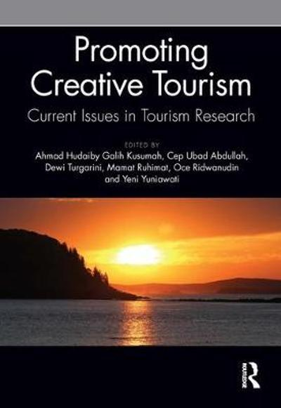 Promoting Creative Tourism: Current Issues in Tourism Research - Ahmad Hudaiby Galih Kusumah