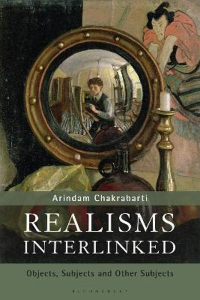 Realisms Interlinked - Professor Arindam  Chakrabarti
