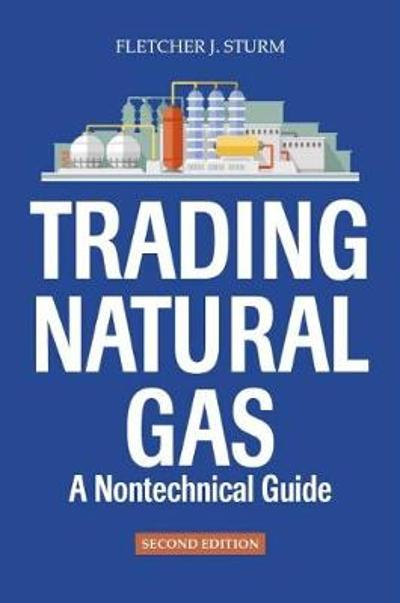 Trading Natural Gas - Fletcher J. Sturm
