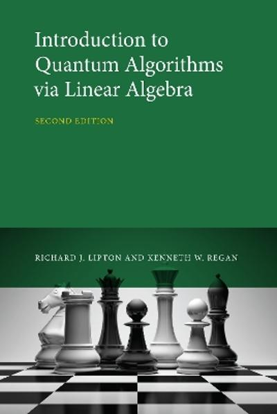 Introduction to Quantum Algorithms via Linear Algebra - Richard J. Lipton