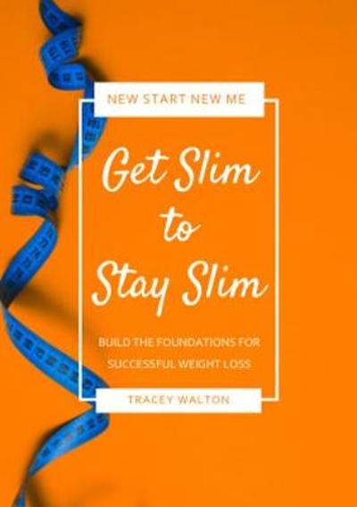 Get Slim to Stay Slim - Tracey Walton