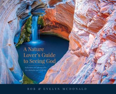 A Nature Lover's Guide to Seeing God - Bob McDonald
