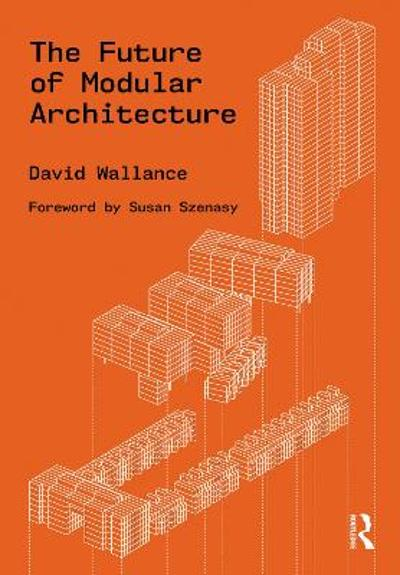 The Future of Modular Architecture - David Wallance