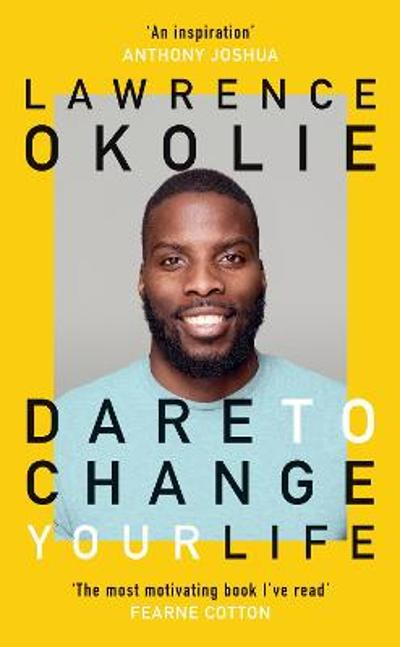 Dare to Change Your Life - Lawrence Okolie