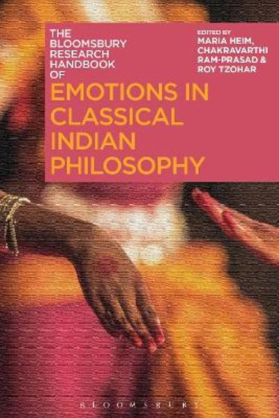 The Bloomsbury Research Handbook of Emotions in Classical Indian Philosophy - Professor Maria Heim