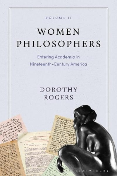 Women Philosophers Volume II - Dorothy G. Rogers