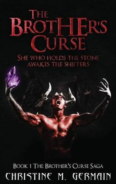 The Brother's Curse (The Brother's Curse Saga Book 1) - Christine M Germain