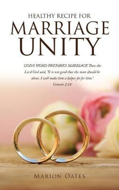 Healthy Recipe for Marriage Unity - MS Marion Oates