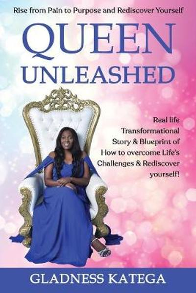 Queen Unleashed - Gladness Katega
