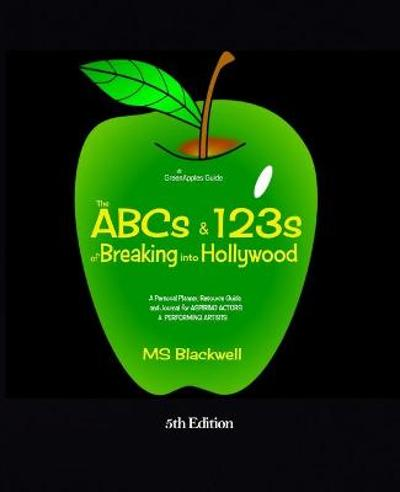 The ABCs & 123s of Breaking into Hollywood - MS Blackwell