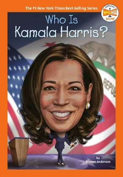Who Is Kamala Harris? - Kirsten Anderson