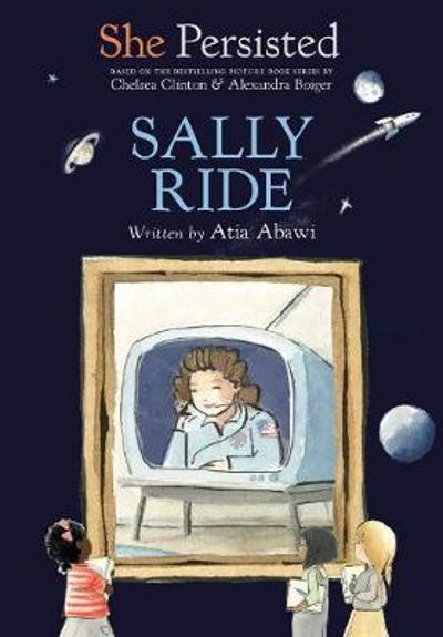 She Persisted Sally Ride - Atia Abawi