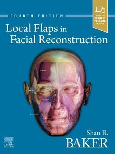 Local Flaps in Facial Reconstruction - Shan R. Baker