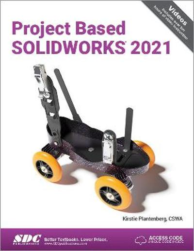 Project Based SOLIDWORKS 2021 - Kirstie Plantenberg