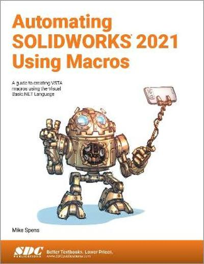 Automating SOLIDWORKS 2021 Using Macros - Mike Spens