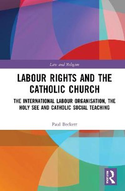 Labour Rights and the Catholic Church - Paul Beckett
