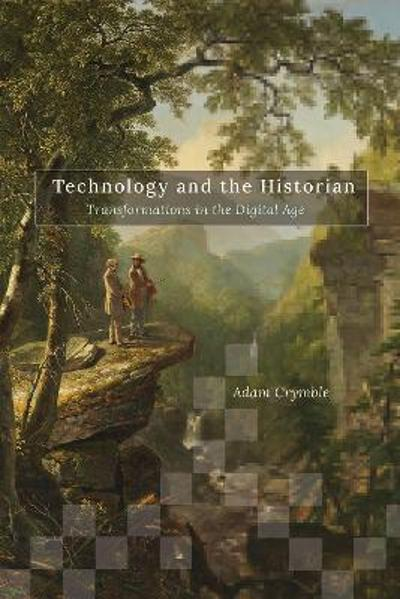 Technology and the Historian - Adam Crymble