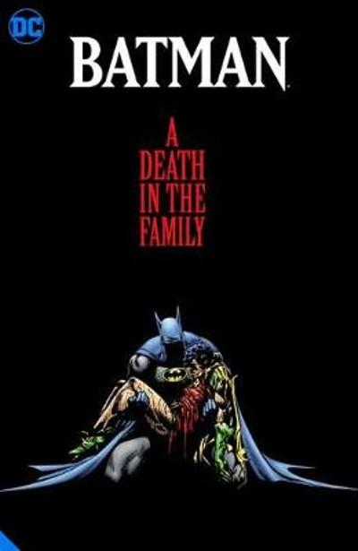 Batman: A Death in the Family The Deluxe Edition - Jim Starlin