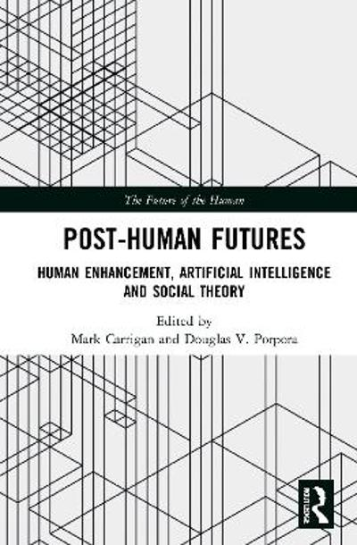 Post-Human Futures - Mark Carrigan
