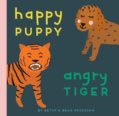 Happy Puppy, Angry Tiger - Brad Petersen