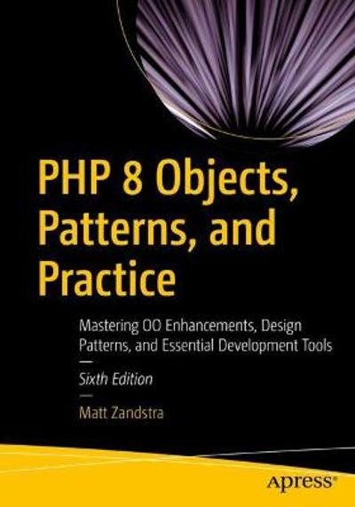 PHP 8 Objects, Patterns, and Practice - Matt Zandstra