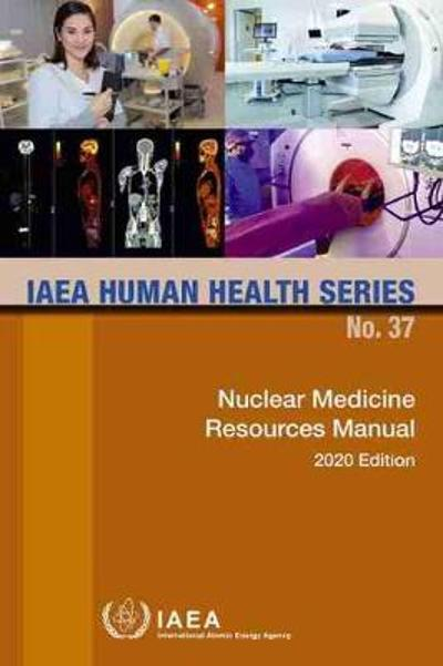 Nuclear Medicine Resources Manual 2020 Edition -