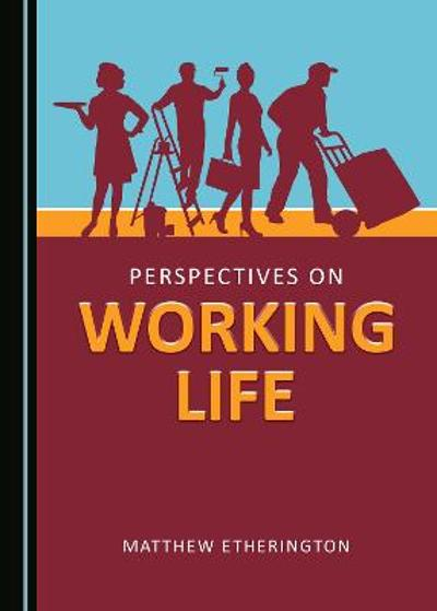 Perspectives on Working Life - Matthew Etherington