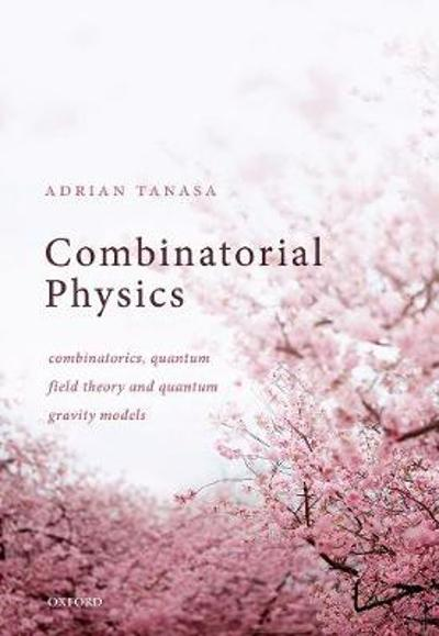 Combinatorial Physics - Adrian Tanasa