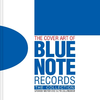 The Cover Art of Blue Note Records - Graham Marsh
