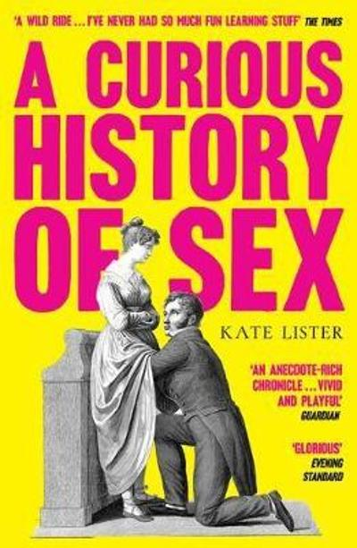 A Curious History of Sex - Kate Lister