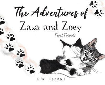 The Adventures of Zaza and Zoey - K W Randall