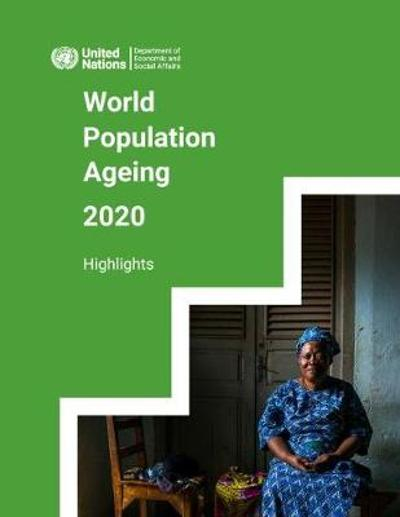 World population ageing 2020 highlights - United Nations: Department of Economic and Social Affairs: Population Division