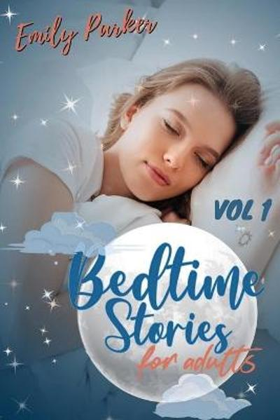 Bedtime Stories for Adults - Emily Parker