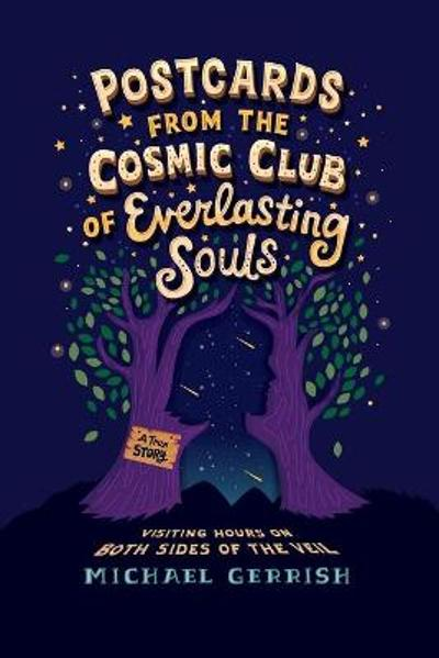 Postcards from the Cosmic Club of Everlasting Souls - Michael Gerrish