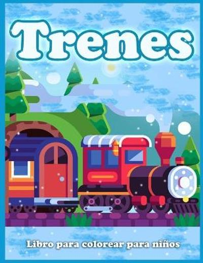 Trenes Libro Para Colorear Para Ninos - Lenard Vinci Press