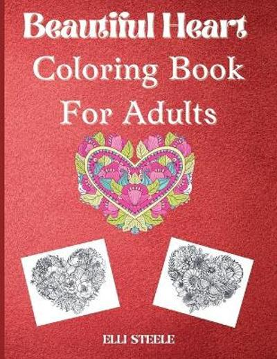 Beautiful heart coloring book for adults - Elli Steele