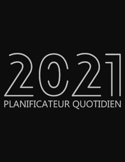 2021 Planificateur Quotidien - Future Proof Publishing