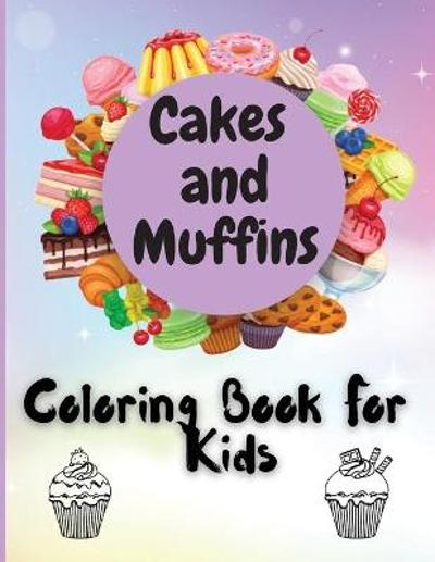 Cakes and Muffins Coloring Book For Kids - Elli Steele
