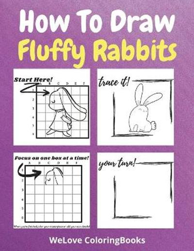 How To Draw Fluffy Rabbits - Wl Coloringbooks
