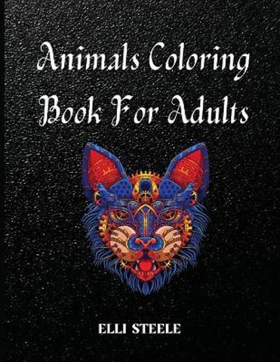 Animals Coloring Book For Adults - Elli Steele