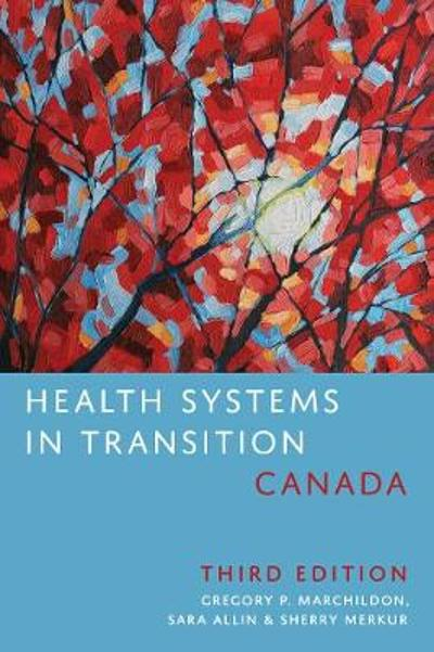 Health Systems in Transition: Canada - Gregory Marchildon