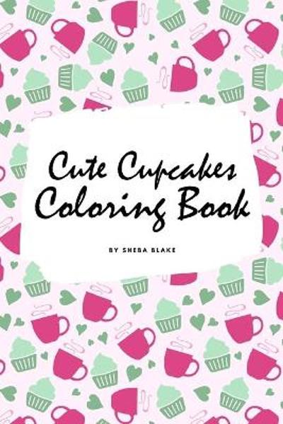 Cute Cupcakes Coloring Book for Children (6x9 Coloring Book / Activity Book) - Sheba Blake