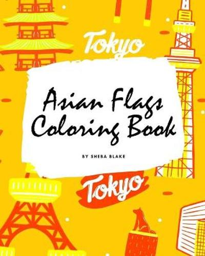 Asian Flags of the World Coloring Book for Children (8x10 Coloring Book / Activity Book) - Sheba Blake