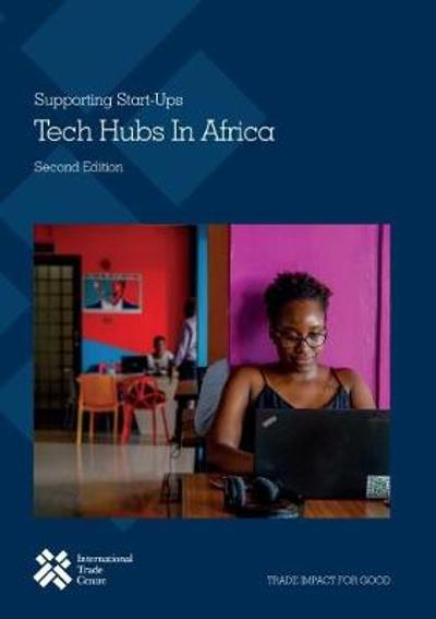 Tech Hubs In Africa - Second Edition - International Trade Centre