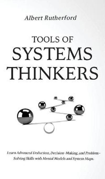 Tools of Systems Thinkers - Albert Rutherford